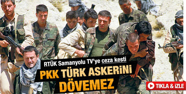 RTÜK'ten Samanyolu'na Türk askerini küçük düşürdün cezası
