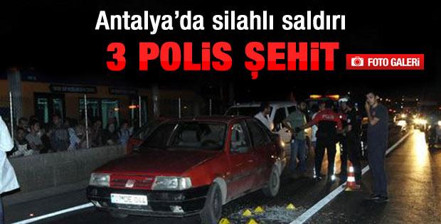 Antalya'da polis ekibine ateş açıldı: 3 şehit