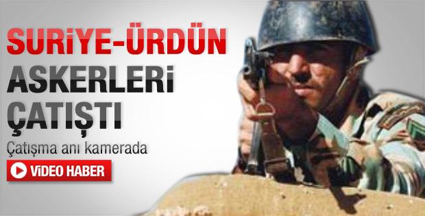 Suriye ile Ürdün askerleri çatıştı - Video
