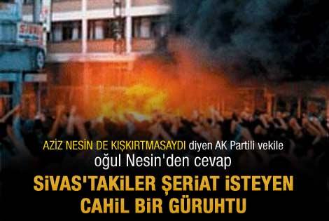 Aziz Nesin'in oğlundan AK Partili Eronat'a tepki