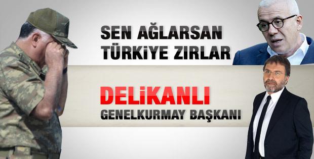 Ahmet Hakan: Delikanlı Genelkurmay Başkanı