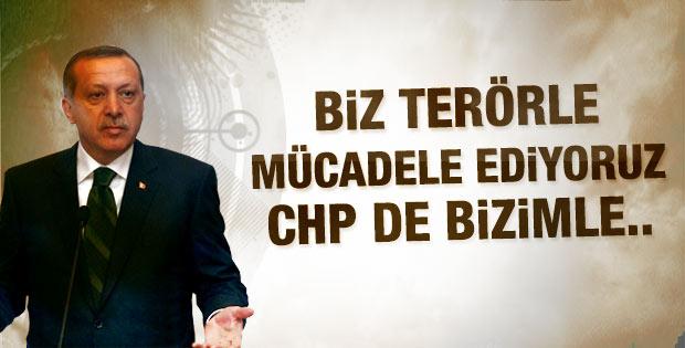 Erdoğan: Biz terörle mücadele ediyoruz CHP de bizimle
