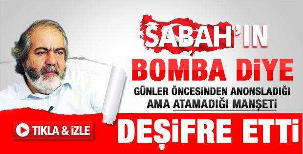 Mehmet Altan Sabah'ın atılmayan manşetini deşifre etti