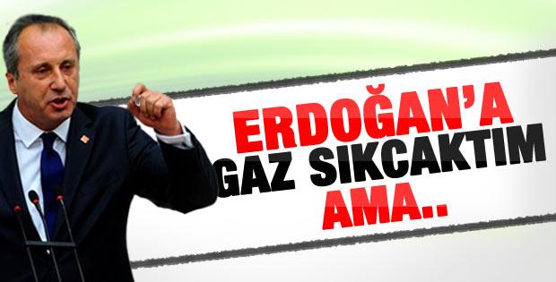 Muharrem İnce: Erdoğan'a gaz sıkacaktım ama..