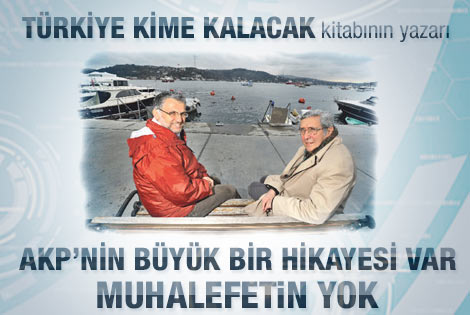 AK Parti'nin bir hikayesi var muhalefetin yok