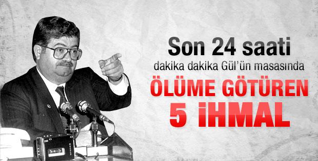 Özal'ın son 24 saati Abdullah Gül'ün masasında