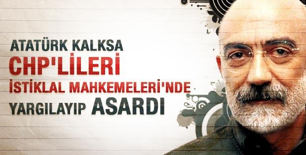 Ahmet Altan: Atatürk CHP gibi ağlamadı