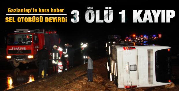 Gaziantep'te seller: 3 ölü 1 kişi kayıp