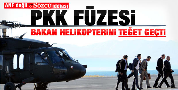 Bakan Şahin PKK füzesinden kıl payı kurtulmuş