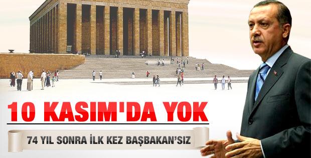 Başbakan Erdoğan 10 Kasım'da Anıtkabir'de olamayacak