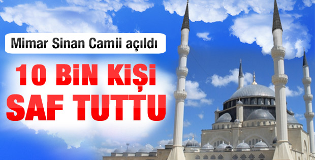 Mimar Sinan'ın anısına 10 bin kişiyi buluşturan cami