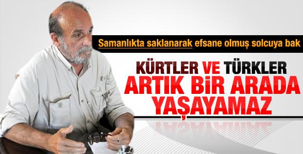 Kürkçü: Artık Türkler ve Kürtler bir arada yaşayamaz