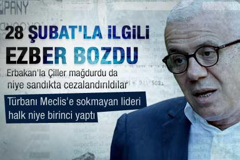 Özkök: Halk 28 Şubat sonrası Erbakan'ı cezalandırdı