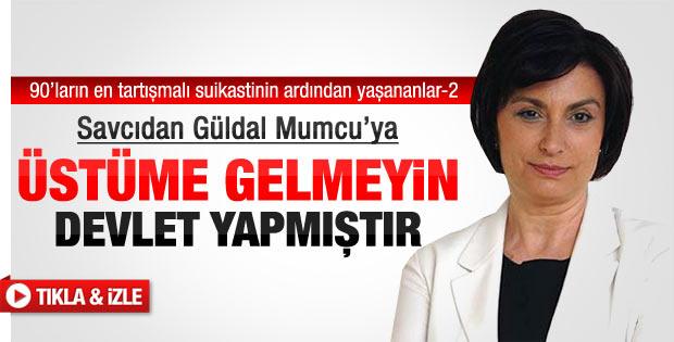 Savcıdan Güldal Mumcu'ya: Devlet yapmıştır