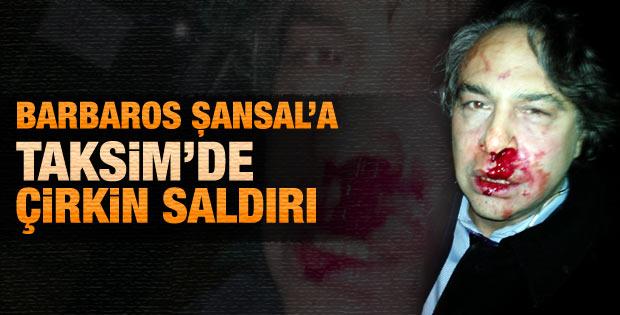 Barbaros Şansal Taksim'de saldırıya uğradı