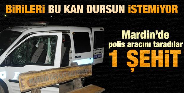 Mardin'de polis aracına silahlı saldırı: 1 şehit