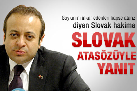 Bağış'tan Slovak hakime atasözüyle yanıt