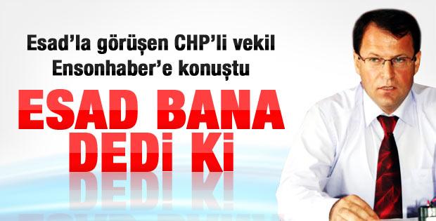 Esad'la görüşen CHP'li vekil Ensonhaber'e konuştu