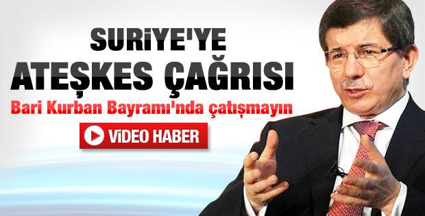 Davutoğlu'dan Suriye'deki tüm taraflara ateşkes çağrısı