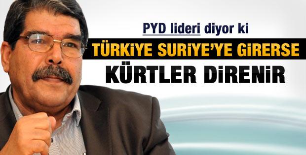 PYD Lideri Türkiye'yi uyardı: Suriye'ye girmeyin