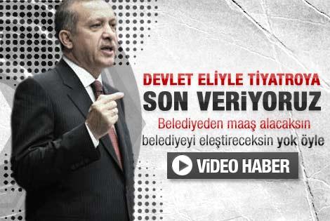 Erdoğan'dan tiyatroculara çok sert cevap