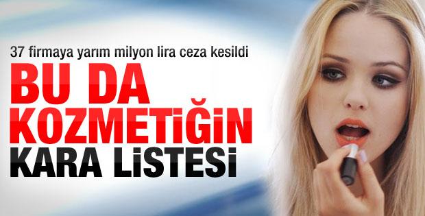 Bakanlığın kara listesindeki kozmetik ürünler