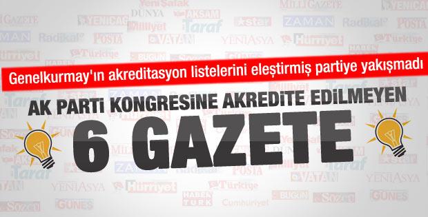 AK Parti kongresine alınmayacak 6 gazete