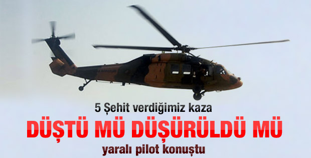 Yaralı pilot helikopter kazasını anlattı