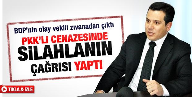BDP'nin olay vekili halka silahlanın çağrısı yaptı
