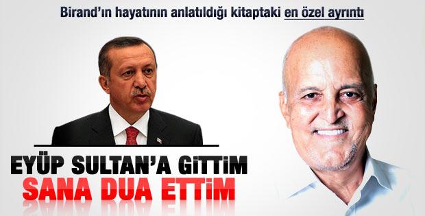 Erdoğan Birand için gece yarısı Eyüp Sultan'da dua etti