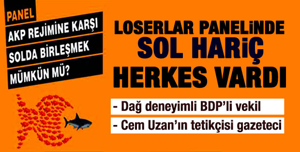 AKP'ye karşı solda birleşmek mümkün mü paneli