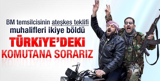 Muhalifler ateşkesi Türkiye'deki komutana soracak