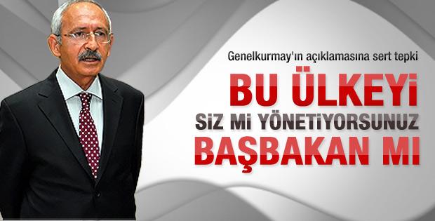 Kılıçdaroğlu: Bu ülkeyi Genelkurmay mı yönetiyor
