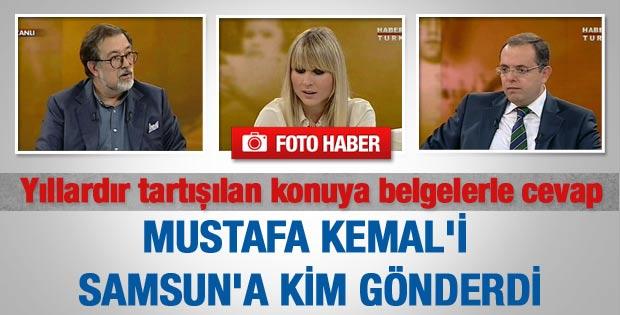 Mustafa Kemal'i Samsun'a kim gönderdi