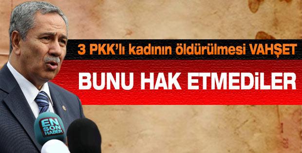 Arınç: 3 kadın PKK'lının öldürülmesi vahşettir