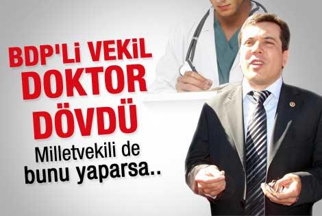 BDP'li vekilden doktora tekme tokat saldırı