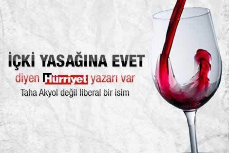 Afyon'daki içki yasağına Hürriyet yazarından destek