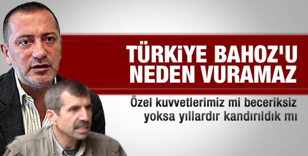 Altaylı: Türkiye Bahoz'u neden vuramaz