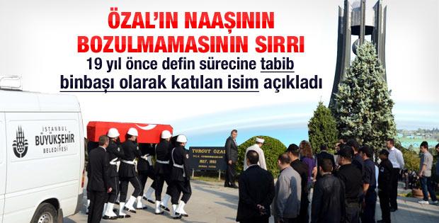 Özal'ın cenazesinin bozulmaması onu defnedene soruldu