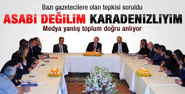 Başbakan Erdoğan: Sert ifadelerim Karadenizliliğimden
