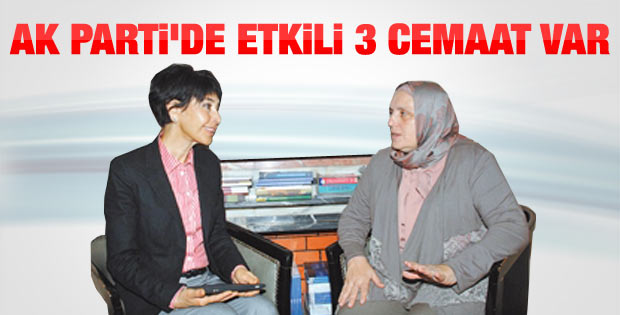 Hidayet Şefkatli Tuksal: AK Parti'de etkili 3 cemaat var