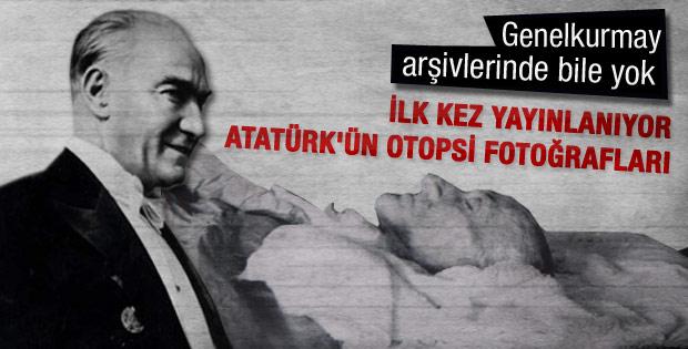 Atatürk'ün otopsi fotoğrafları yayınlandı