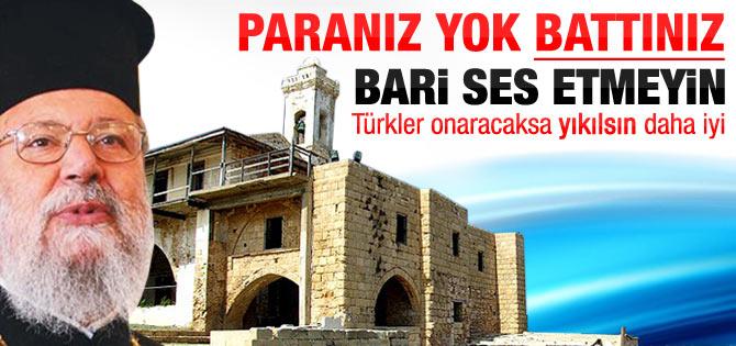 Rum Başpiskopos: Türkler yapacaksa yıkılsın daha iyi