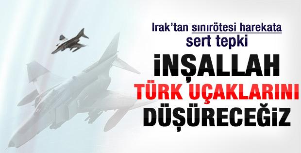 Allah'ın izniyle Türk uçaklarını düşüreceğiz