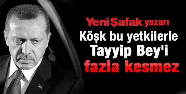 Yeni Şafak yazarı: Köşk bu haliyle Erdoğan'ı kesmez
