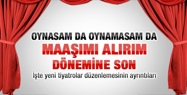 Erdoğan'ın Türk tiyatrosu için hazırlattığı yasa taslağı