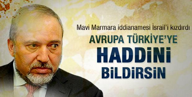 Lieberman: Avrupa Türkiye'ye haddini bildirsin