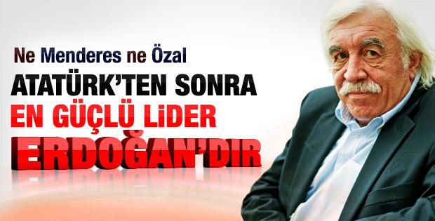 Çandar: Atatürk'ten sonra en güçlü lider Erdoğan'dır