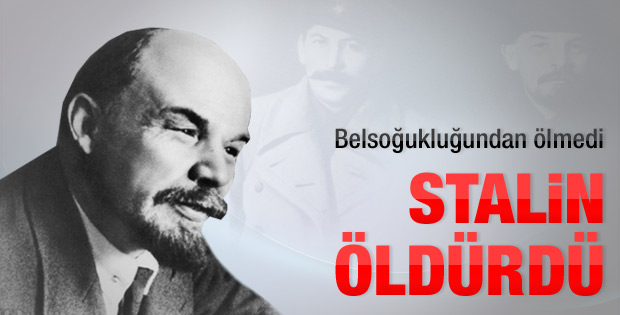 Lenin'in katili Stalin çıktı
