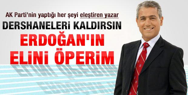 Güçlü: Dershaneler kaldırılsın oyumu AK Parti'ye veririm